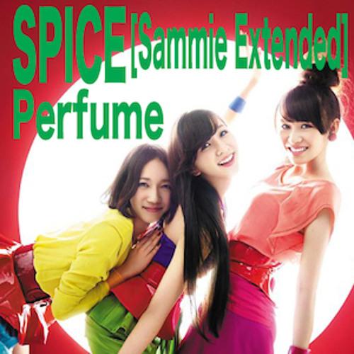 SPICE [Sammie Extended] / Perfume BPM128