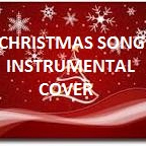 the christmas songchestnuts roasting on an open fire instrumental cover louder version by cruzjinkyc jinky cruz free listening on soundcloud - Christmas Song Instrumental