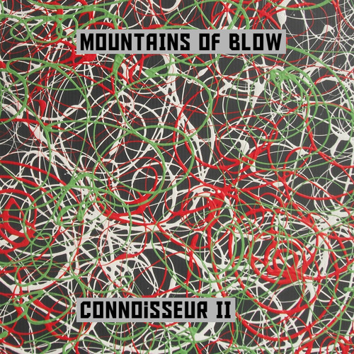 "Mountains of Blow - ""Connoisseur II"""
