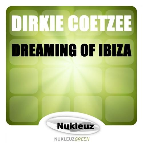 Dirkie Coetzee - Dreaming of Ibiza (Original Mix) [Nukleuz Records]