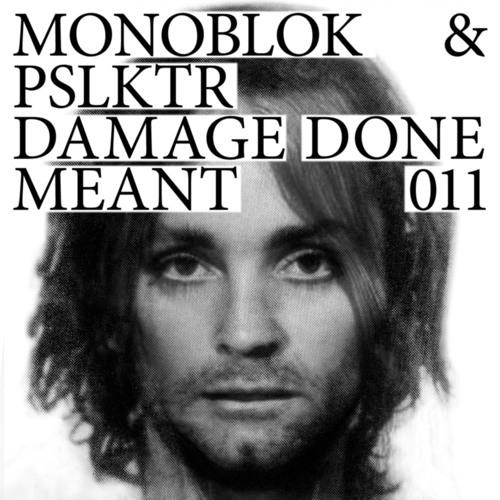 Monoblok&PSLKTR_DamageDone_(MattWalsh&Zhao_Remix)_Extract