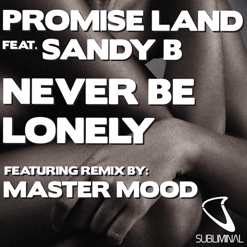 Promise Land Feat Sandy B - Never Be Lonely [Subliminal Records]