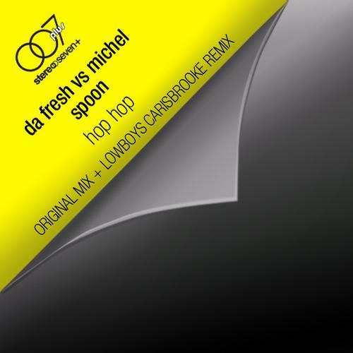 Da Fresh Vs Michel Spoon - Hop Hop (Stereo Seven Plus)