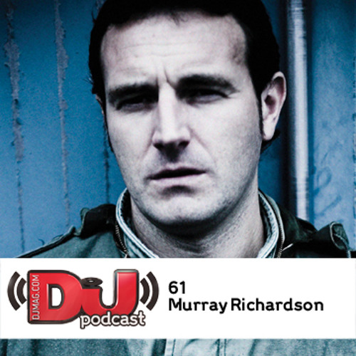 DJ Weekly Podcast 61: Murray Richardson