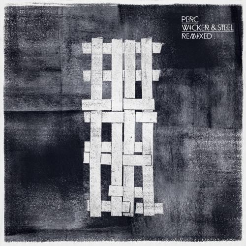 Perc - Wicker & Steel Remixed - EP2