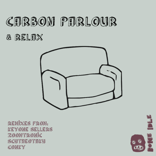 Carbon Parlour - & Relax EP - Out Now (Beatport Exclusive)