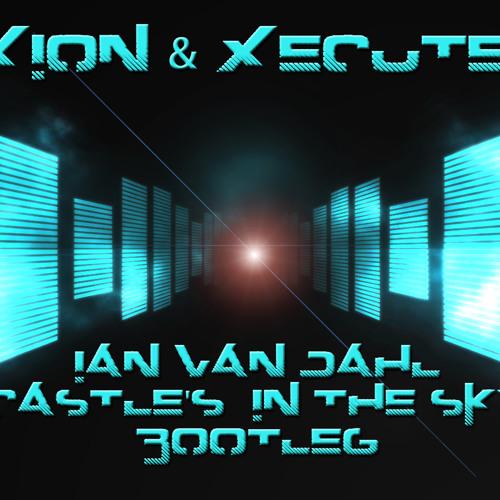 Ian Van Dahl - Castle's In The Sky (iXion & Matt Modify Bootleg)