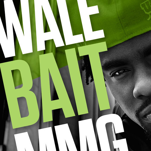 Wale - Bait - Wes Remix