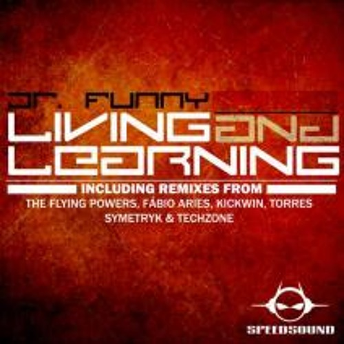 Dr Funny - Living And Learning (The Flying Powers Remix)
