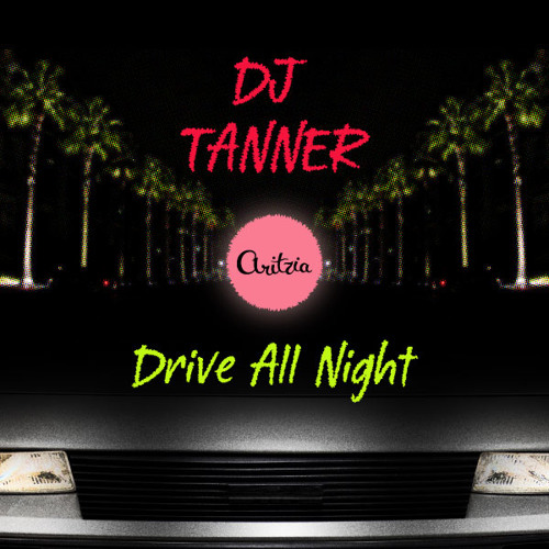 Drive all Night by DJ Tanner