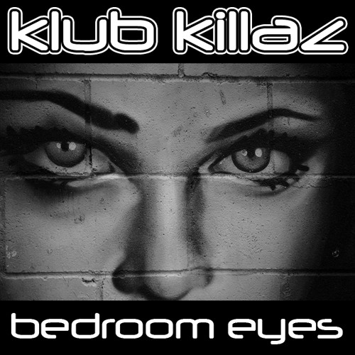 Klub Killaz Feat Natty - Bedroom Eyes