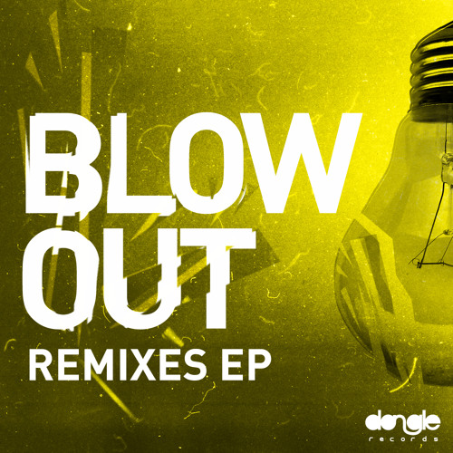 Blow Out Remixes EP (Preview)