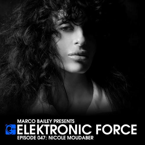 Elektronic Force Podcast 047 with Nicole Moudaber