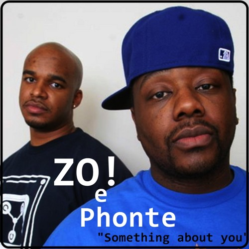 Zo! & Phonte - Something about you