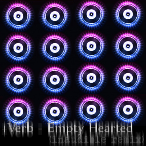 +Verb - Empty Hearted (inaudible remix)