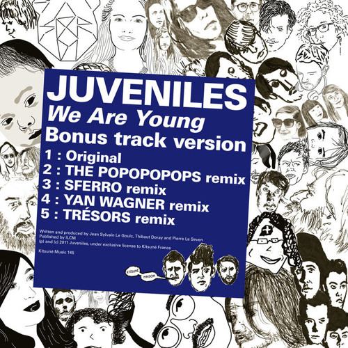 Juveniles - We Are Young (The Popopopops Remix)