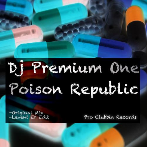 Dj Premium One - Poison Republic (Original Mix)