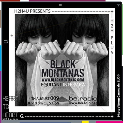 h2h4u PLUS 09/08 Equitant Interview, BLACK MONTANAS Label