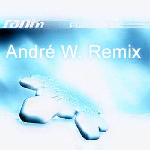 Rank1 - Airwave (André W. Remix)