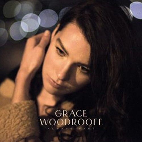 Grace Woodroofe - I've Handled Myself Wrong