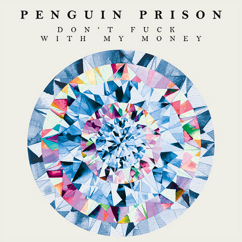 Penguin Prison - Don't F*ck With My Money (Casual Encounters Remix)