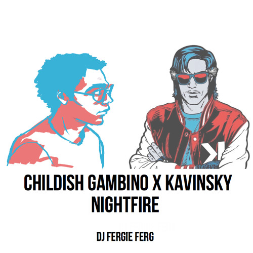 Nightfire (Childish Gambino x Kavinsky)