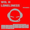 Wil H - Loneliness // Mojo Music // Number 1 On Toolbox Digital