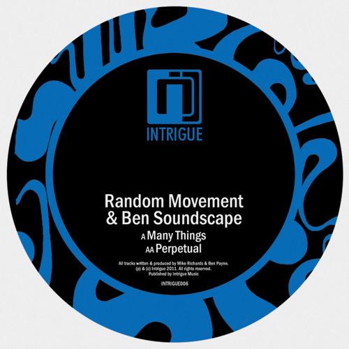 Ben Soundscape & Random Movement - Perpetual - INTRIGUE006A (clip)