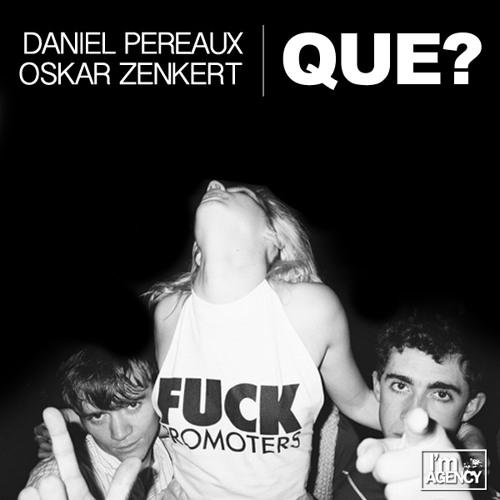 Daniel Pereaux & Oskar Zenkert - QUE (Original Mix) [IMGNCY] - FREE Download