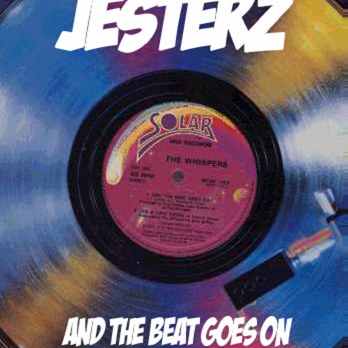 The Whispers - And The Beat Goes On (The Jesterz Remix)