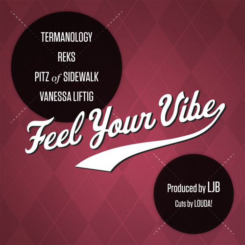 Termanology, Reks, Pitz & Vanessa Liftig - Feel Your Vibe