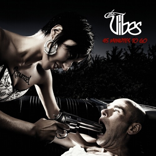 THE VIBES - 45 Minutes To Go