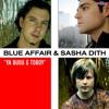 Blue Affair & Sasha Dith -