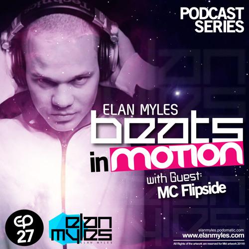 Elan Myles - Beats in Motion Episode 27