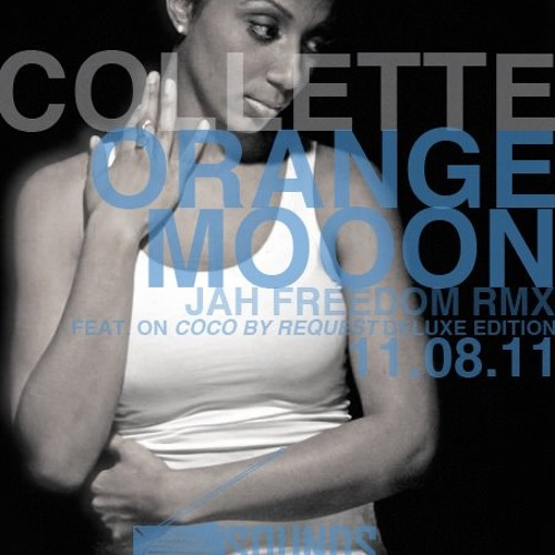 Collette-Orange Moon (Jah-Freedom RMX)