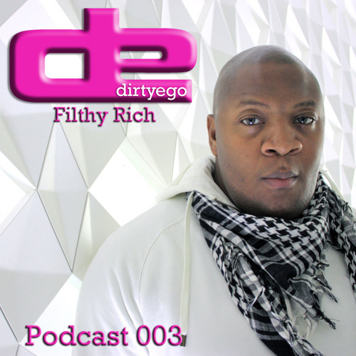 Filthy Rich podcast 003