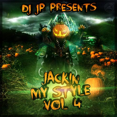 DJ JP Jackin My Style Vol 4