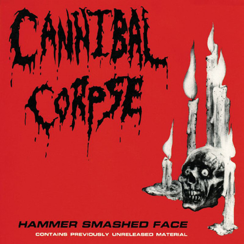"Cannibal Corpse ""Hammer Smashed Face"""