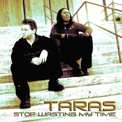 Stop Wasting My Time (22 Green Yerevan Club Mix) - Taras (2006)