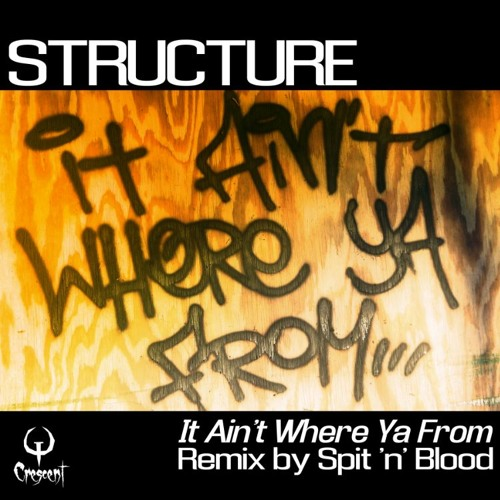 Structure_It Aint Where Ya From(Drumstep Original) Exclusive Beatport Release Feb.2nd 2012