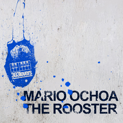 Mario Ochoa - The Rooster (Original Mix)