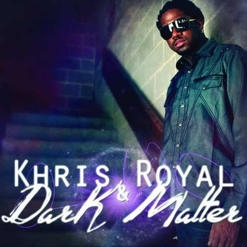 Khris Royal & Dark Matter - Dark Matter