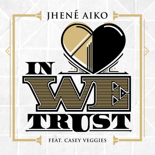 Jhené Aiko - In Love We Trust (ft. Casey Veggies)