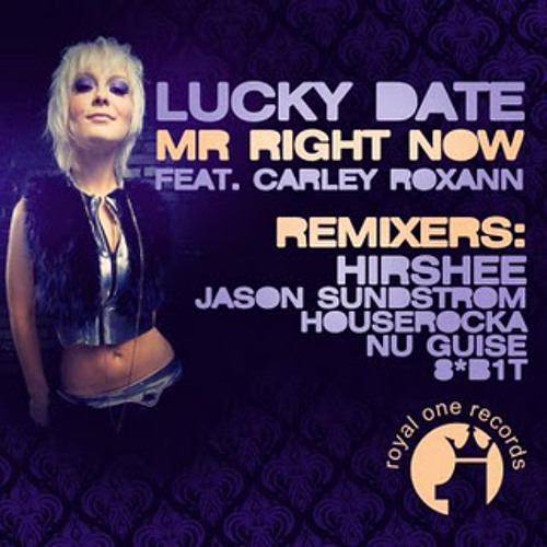 Lucky Date Feat. Carley Roxann - Mr. Right Now (Matthew Lenner Remix) FREE DOWNLOAD!!!