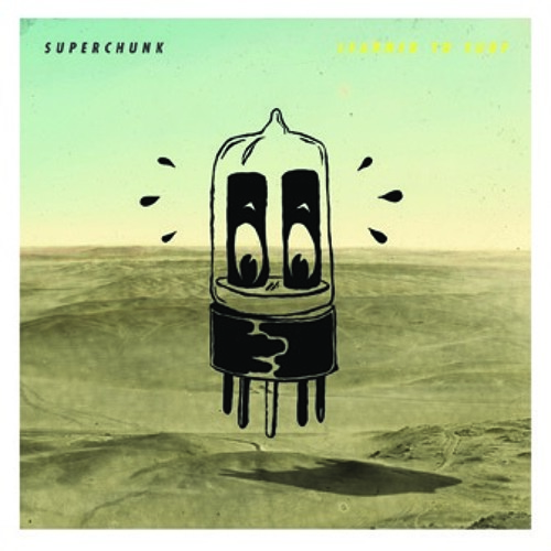 SUPERCHUNK - Learned To Surf