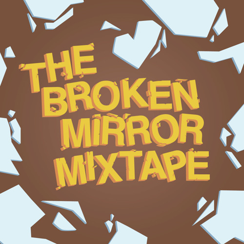 The Broken Mirror Mixtape