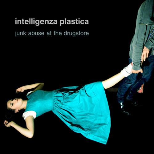 intelligenza plastica - junk abuse at the drugstore
