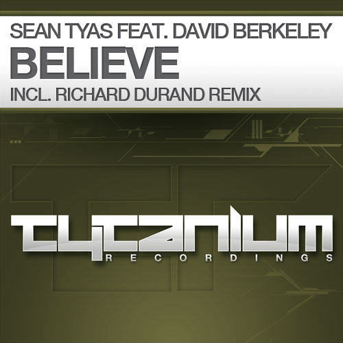 Sean Tyas feat. David Berkeley - Believe (Original Mix)