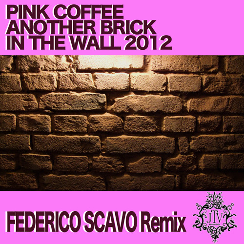 """Pink Coffee  """"Another Brick In The Wall"""" Federico Scavo Remix 2012"""