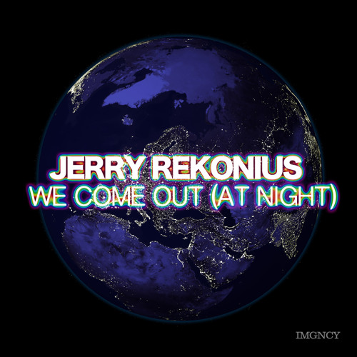 Jerry Rekonius - We Come Out (At Night) (Instrumental) [IMGNCY] PREVIEW
